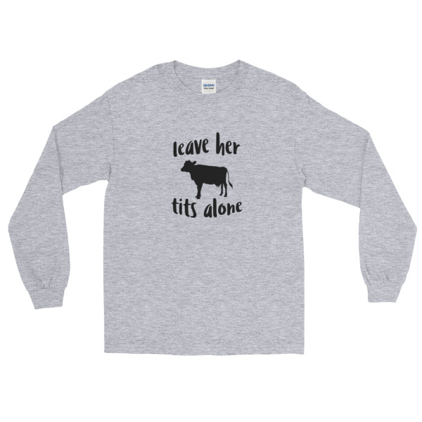 leave her tits alone long sleeve